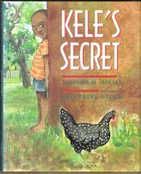 KELE'S SECRET by  Tololwa M. (Signed) Mollel - Signed First Edition - 1997 - from Ravenswood Books and Biblio.co.uk