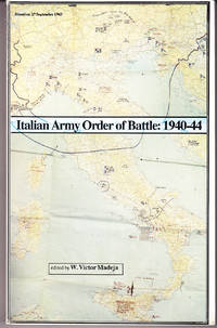 Italian Army Order of Battle: 1940 to 1944 Between Fascism and Monarchy