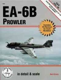 EA-6B PROWLER IN DETAIL & SCALE: INCLUDES COVERAGE OF THE EA-6A VARIANT