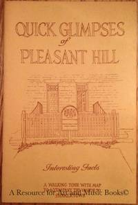 QUICK GLIMPSES OF PLEASANT HILL : INTERESTING FACTS ; A WALKING TOUR WITH MAP ...