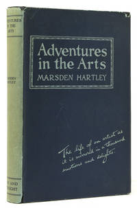 Adventures in the Arts. Informal Chapters on Painters Vaudeville and Poets. [Introduction by Waldo Frank] by  Marsden Hartley - Signed First Edition - 1921 - from James Cummins Bookseller (SKU: 302362)