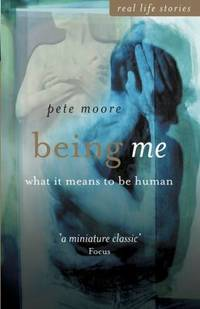 Being Me : What It Means to Be Human