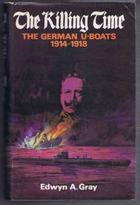 image of The Killing Time, The German U-Boats 1914-1918