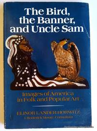 The Bird, The Banner, and Uncle Sam: Images of America in Folk and Popular Art