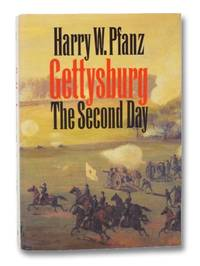 Gettysburg: The Second Day by  Harry W Pfanz - Hardcover - 7th Printing - 1987 - from Yesterday's Muse, ABAA, ILAB, IOBA and Biblio.co.uk