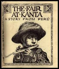 THE FAIR AT KANTA - A Story from Peru by  Carlos Antonio Llerena - First Edition - 1975 - from W. Fraser Sandercombe (SKU: 206248)
