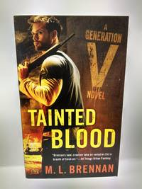 Tainted Blood : A Generation V Novel by  M. L Brennan - Paperback - 2014 - from Fleur Fine Books (SKU: 9780451418425)