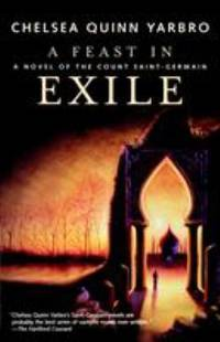 image of A Feast in Exile : A Novel of the Count Saint-Germain