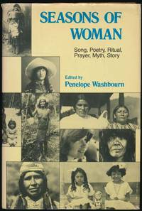 Seasons of Woman: Song, Poetry, Ritual, Prayer, Myth, Story by  Penelope (editor) WASHBOURN - Hardcover - Signed - 1979 - from Main Street Fine Books & Manuscripts, ABAA and Biblio.co.uk