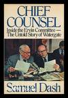 image of Chief Counsel : Inside the Ervin Committee--The Untold Story of Watergate / Samuel Dash