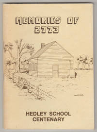 MEMORIES OF 2773: Hedley School Centenary (Signed by both authors)