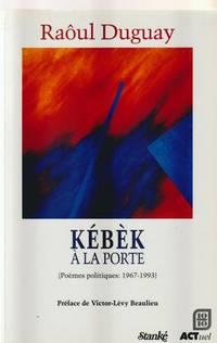 Kebek a la porte: Poemes politiques, 1967-1993 (Grail) (French Edition)