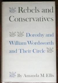 Rebels and Conservatives: Dorothy and William Wordsworth and Their Circle