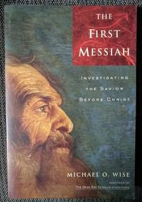 image of The First Messiah: Investigating the Savior Before Christ