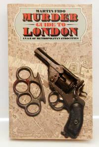 image of Murder Guide to London (An A-Z of Metropolitan  Atrocities)