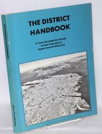 The district handbook, a Coro foundation guide to San Francisco's supervisorial districts