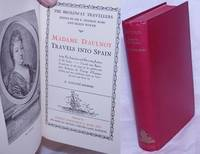 image of Travels into Spain: Being the ingenious and diverting letters of the Lady ______ travels into Spain.  Translated in the year of its publication from Relation du Voyage d'Espagne and now published with an introduction and notes by R. Foulché-Delbosc