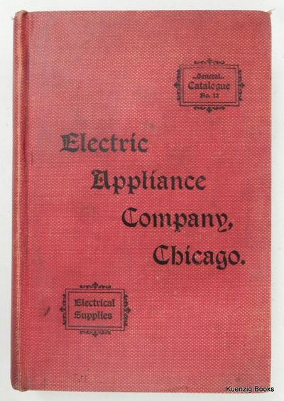 Chicago: Electric Appliance Company, 1897. First Edition. Cloth. Very Good. First Edition. 567 pages...