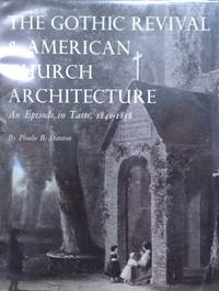 image of The Gothic Revival and American Church Architecture:  An Episode in Taste,  1840-1856