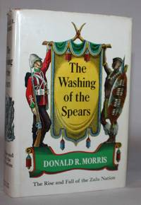 The Washing of the Spears.  The Rise and Fall of the Zulu Nation