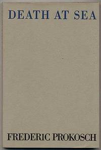 Death at Sea by  Frederic PROKOSCH - First Edition - 1940 - from Between the Covers- Rare Books, Inc. ABAA and Biblio.co.uk