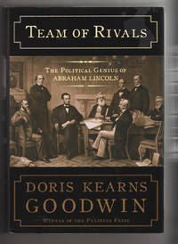 TEAM OF RIVALS.  The Political Genius of Abraham Lincoln
