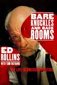 Bare Knuckles and Back Rooms : My Life in American Politics