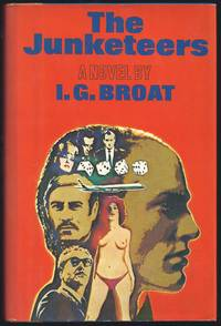 The Junketeers by  I. G Broat - First Thus  - 1977 - from Granada Bookstore  (Member IOBA) and Biblio.com