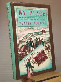 My Place; an Aborigine's Stubborn Quest for Her Truth, Heritage, and Origins