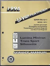 1996 U-Van Platform. GMP/96-U-1. Book 1 of 2. Chevrolet Lumina Minivan, Pontiac Trans Sport, Oldsmobile Silhouette Service Manual