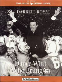 Darrell Royal: Dance With Who Brung Ya by Mike Jones - Hardcover - Signed - 1997 - from Bookmarc's (SKU: ec51267)