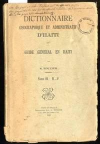 DICTIONNAIRE GEOGRAPHIQUE ET ADMINISTRATIF UNIVERSEL D'HAITI.OU GUIDE  GENERAL EN HAITI [VOL III ONLY]