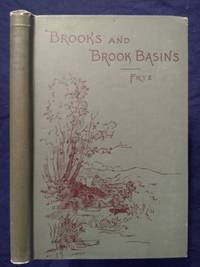 BROOKS AND BROOK BASINS by Frye. A. E - Hardcover - 1891-01-01 2019-08-23 - from Resource for Art and Music Books (SKU: SKU1000278)