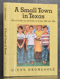 A Small Town in Texas: Reflections on Growing Up in the '50s and '60s