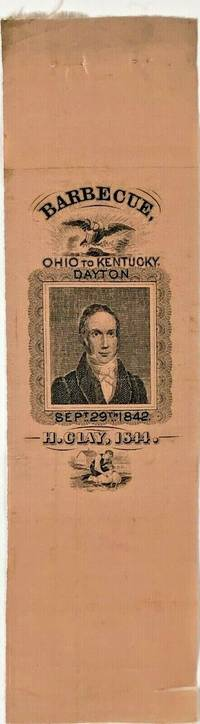 UNIQUE HENRY CLAY WHIG PARTY BARBECUE RIBBON 1844