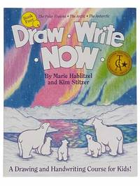 Draw, Write, Now: A Drawing and Handwriting Course for Kids - The Polar Regions, The Arctic, The...