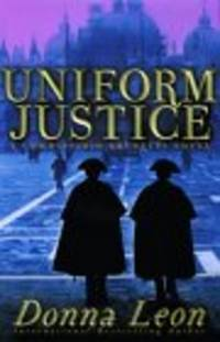 Uniform Justice: A Commissario Guido Brunetti Mystery *Signed 1st US*