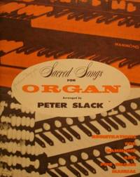 Sacred Songs for Organ (Registrations for Hammond and Pipe Organ)