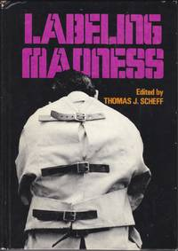 Labelling Madness (A Spectrum book) by  Thomas J Scheff - Hardcover - 1975-09-01 - from Kayleighbug Books and Biblio.com