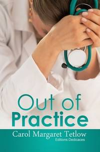 Out of Practice by Carol Margaret Tetlow - Paperback - First Edition - 2014 - from Editions Dedicaces and Biblio.co.uk