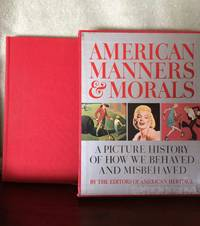 image of American Manners and Morals: a Picture History of How We Behaved and Misbehaved [Slipcase]
