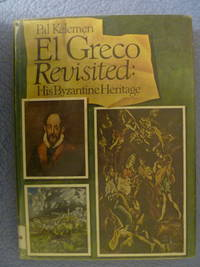 El Greco Revisited:  His Byzantine Heritage Candia Venice Toledo