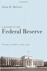 A History of the Federal Reserve, Volume 2, Book 2, 1970-1986 by Allan H. Meltzer - 2014-09-05