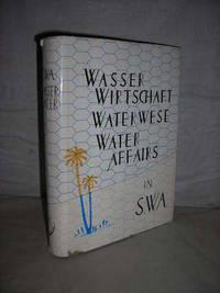 Wasserwirtschaft: Waterwese - Water Affairs in SWA