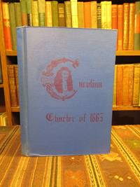 The Carolina Charter of 1663. How it Came to North Carolina and Its Place in History.