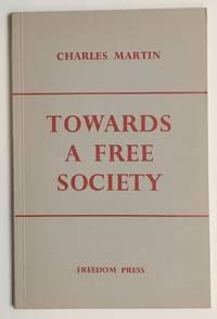 Towards a free society