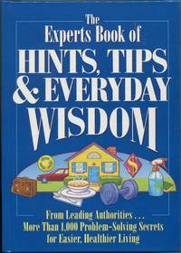 image of The Experts Book of Hints, Tips, & Everyday Wisdom