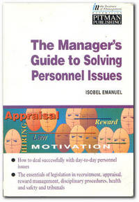 The Manager's Guide To Solving Personnel Issues