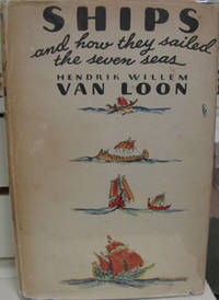 SHIPS & HOW THEY SAILED THE SEVEN SEAS by  Hendrik Willem Van Loon - Signed First Edition - 1935 - from Village Bookmarket and Biblio.com