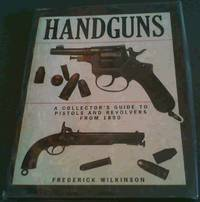 image of Handguns: A Collector's Guide to Pistols and Revolvers from 1850